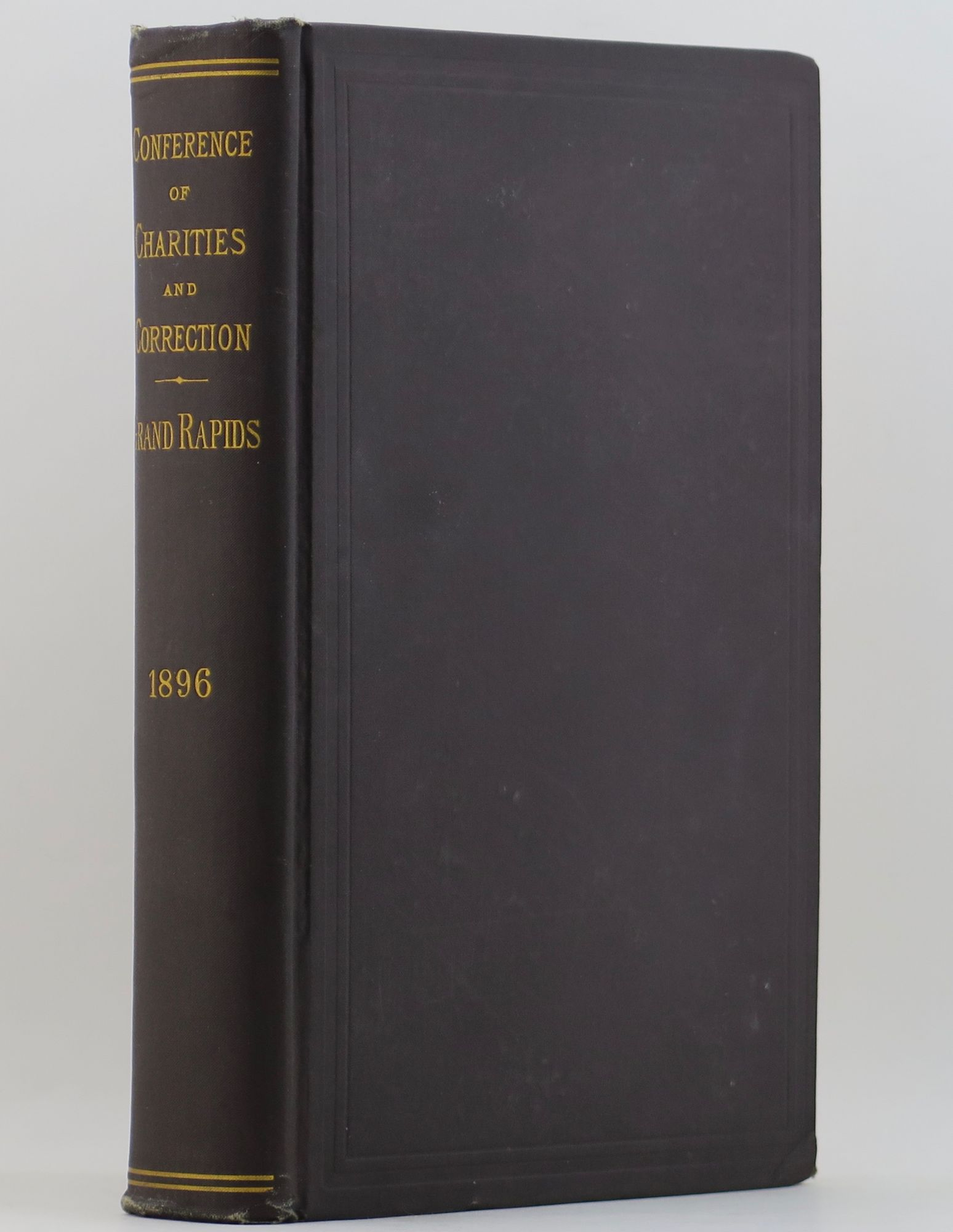 BARROWS, ISABEL CHAPIN (EDITOR) - Proceedings of the National Conference of Charities and Correction at the Twenty-Third Annual Session Held in Grand Rapids, Mich. , June 4-10, 1896