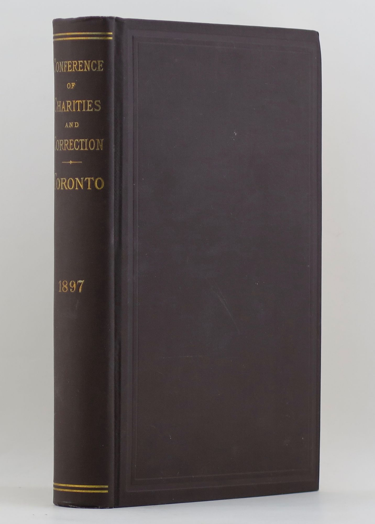 BARROWS, ISABEL CHAPIN (EDITOR) - Proceedings of the National Conference of Charities and Correction at the Twenty-Fourth Annual Session Held in the City of Toronto, Ontario, July 7-14, 1897