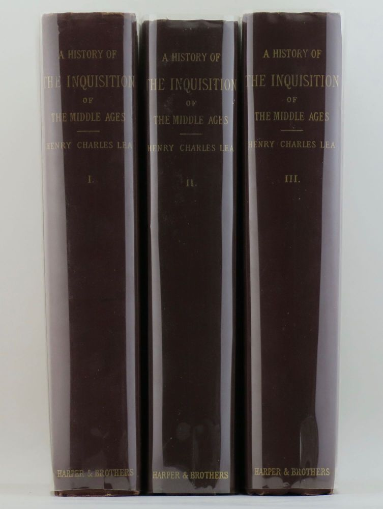 A HISTORY OF THE INQUISITION OF THE MIDDLE AGES. Henry Charles LEA.