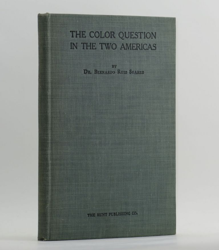 THE COLOR QUESTION IN THE TWO AMERICAS. Bernardo Ruiz SUAREZ.