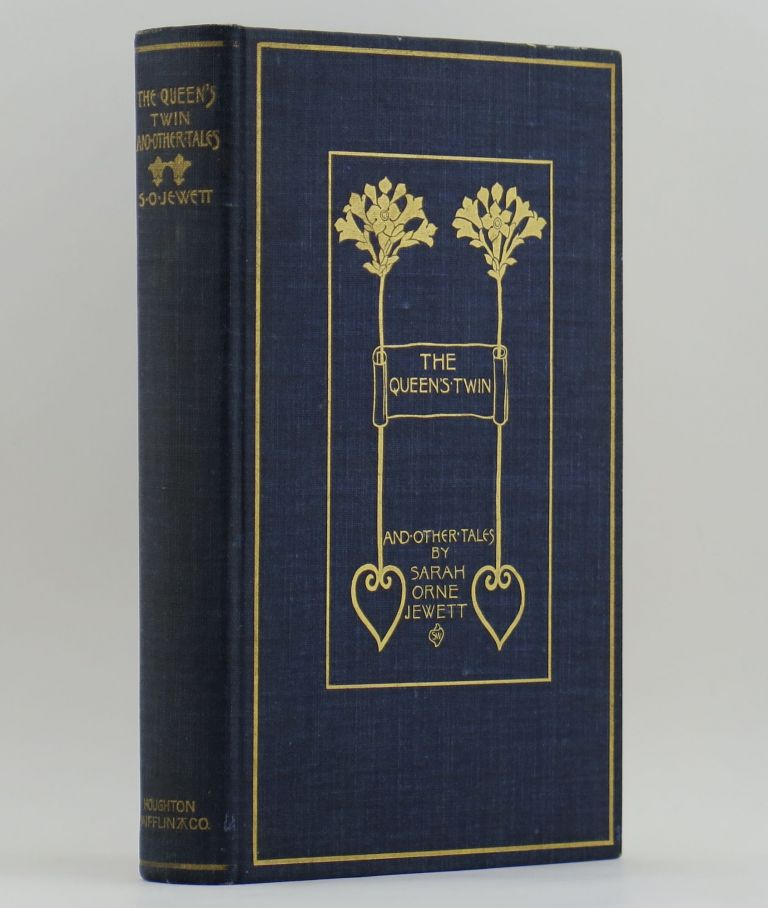 THE QUEEN'S TWIN AND OTHER STORIES. Sarah Orne JEWETT.