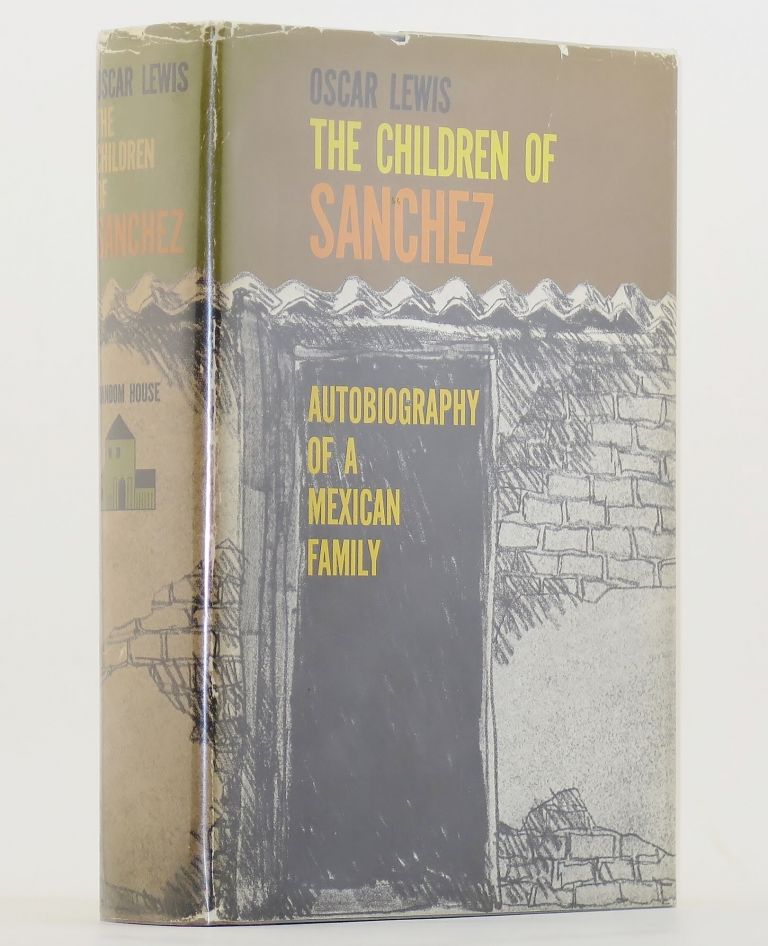 THE CHILDREN OF SANCHEZ Autobiography of a Mexican Family. Oscar LEWIS.