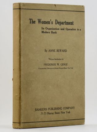THE WOMEN'S DEPARTMENT Its Organization and Operation in a Modern Bank. Anne SEWARD, Leddell
