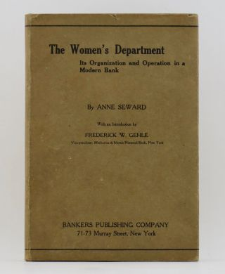 THE WOMEN'S DEPARTMENT Its Organization and Operation in a Modern Bank