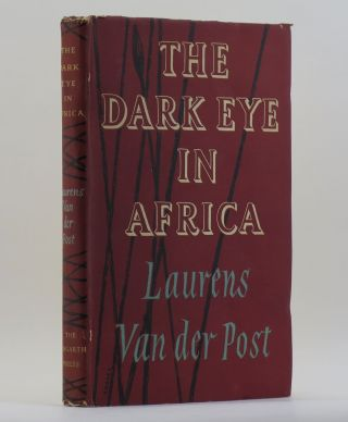THE DARK EYE IN AFRICA. Laurens VAN DER POST