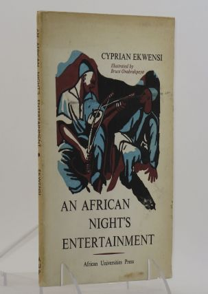 AN AFRICAN NIGHT'S ENTERTAINMENT: A Tale of Vengeance. Cyprian EKWENSI