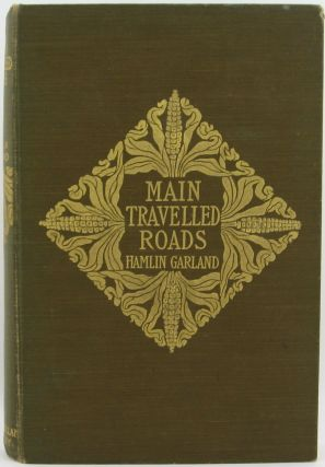 MAIN-TRAVELLED ROADS. Hamlin GARLAND, W. D. Howells, introduction