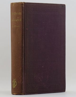 LADY BYRON VINDICATED A History of the Byron Controversy, from its Beginning in 1816 to the...