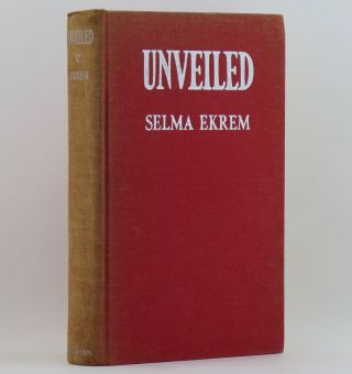 UNVEILED: The Autobiography of a Turkish Girl. Selma EKREM